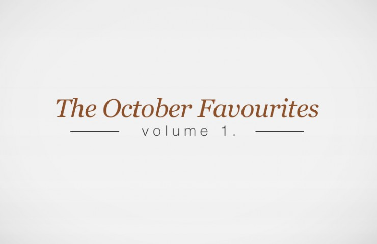 October Favourites: Volume 1