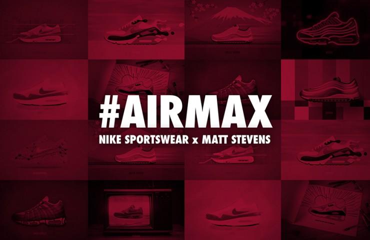 Nike Sportswear x Matt Stevens Celebrate the Reinvention of #AIRMAX