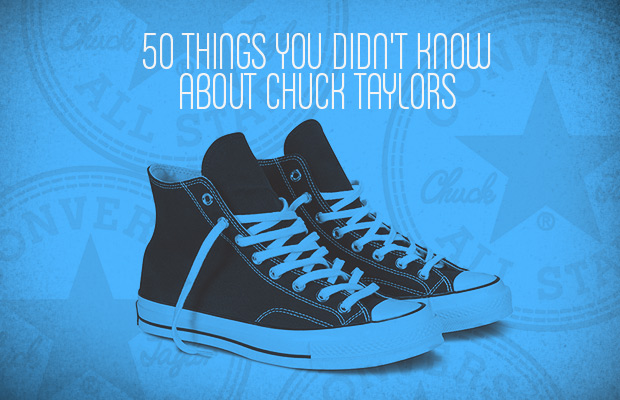 REBLOG: 50 Things You Didn't Know About Converse Chuck Taylor All Stars