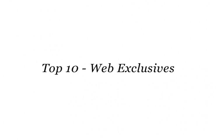 Top 10: Web Exclusives