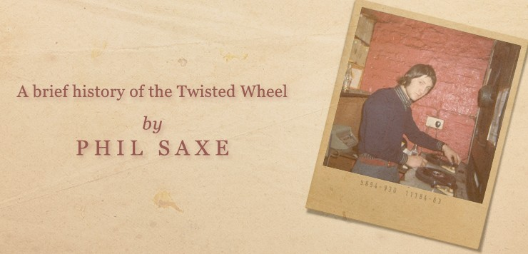 A Brief History of the Twisted Wheel: By Phil Saxe