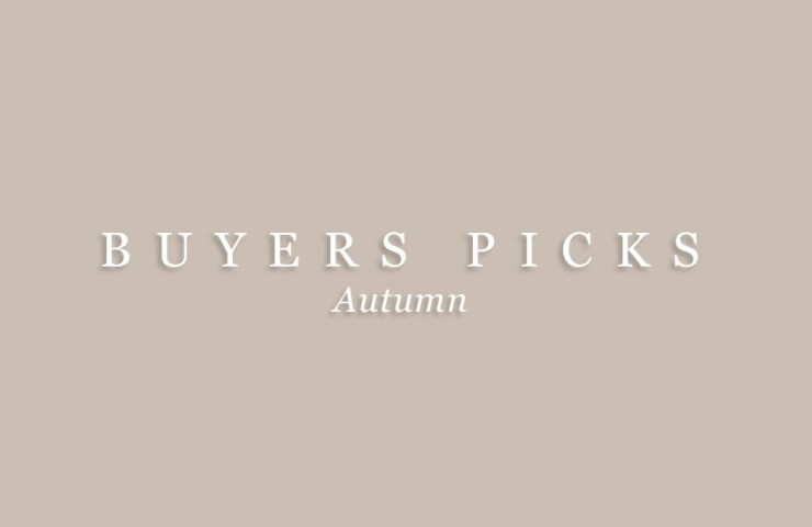 Buyers Picks – Autumn