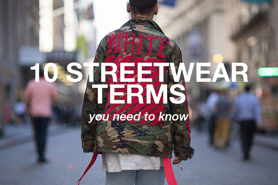 10-streetwear-terms-you-need-to-know-main