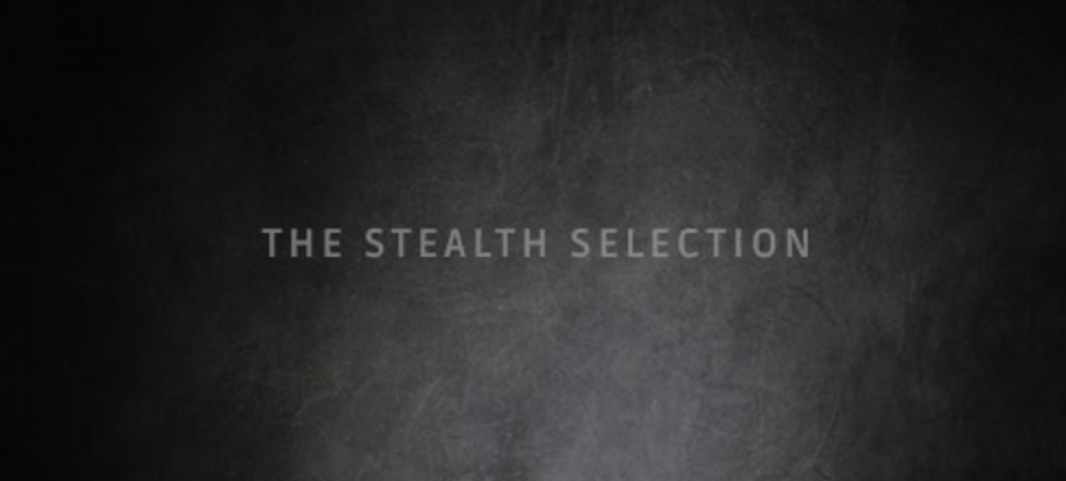 The Stealth Selection.