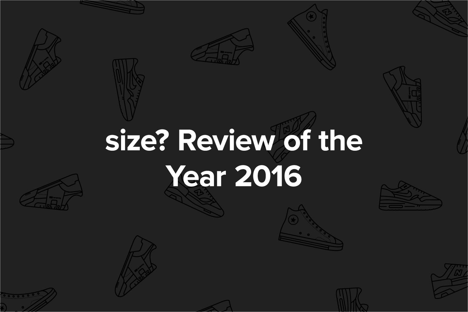 The size? Review of the Year 2016