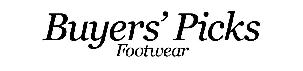 Buyer's Picks – Footwear