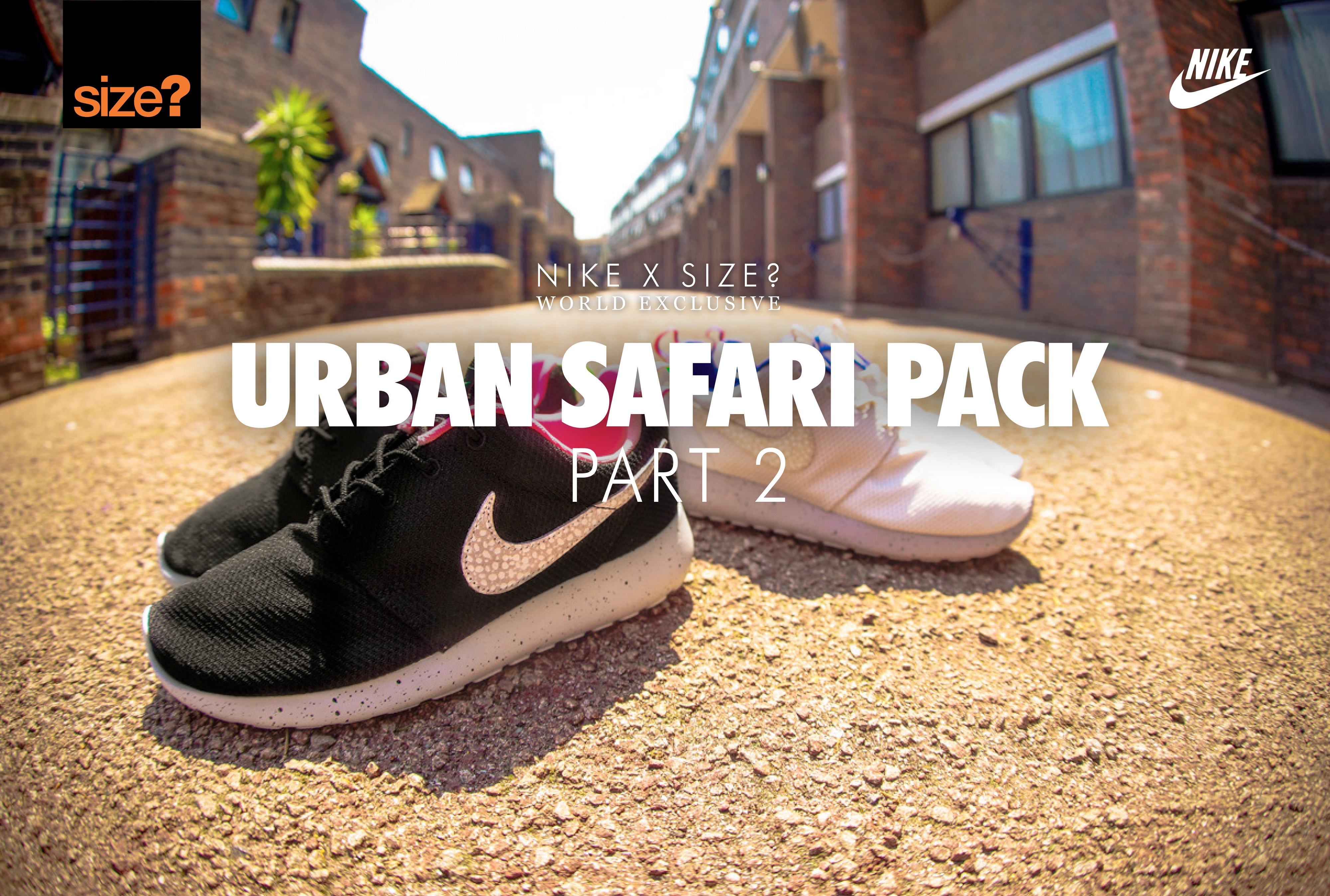 Nike x size? Urban Safari Pack: Part 2 – size? worldwide exclusive