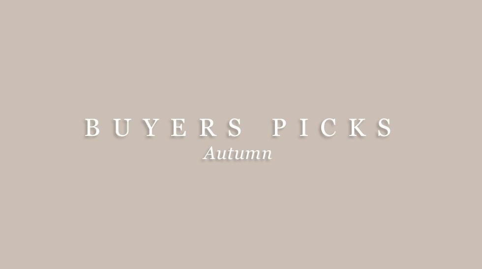 Buyers Picks – Autumn