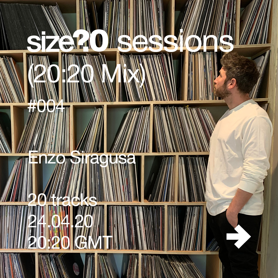 size? sessions (20:20 Mix) - Enzo Siragusa 24.04.20