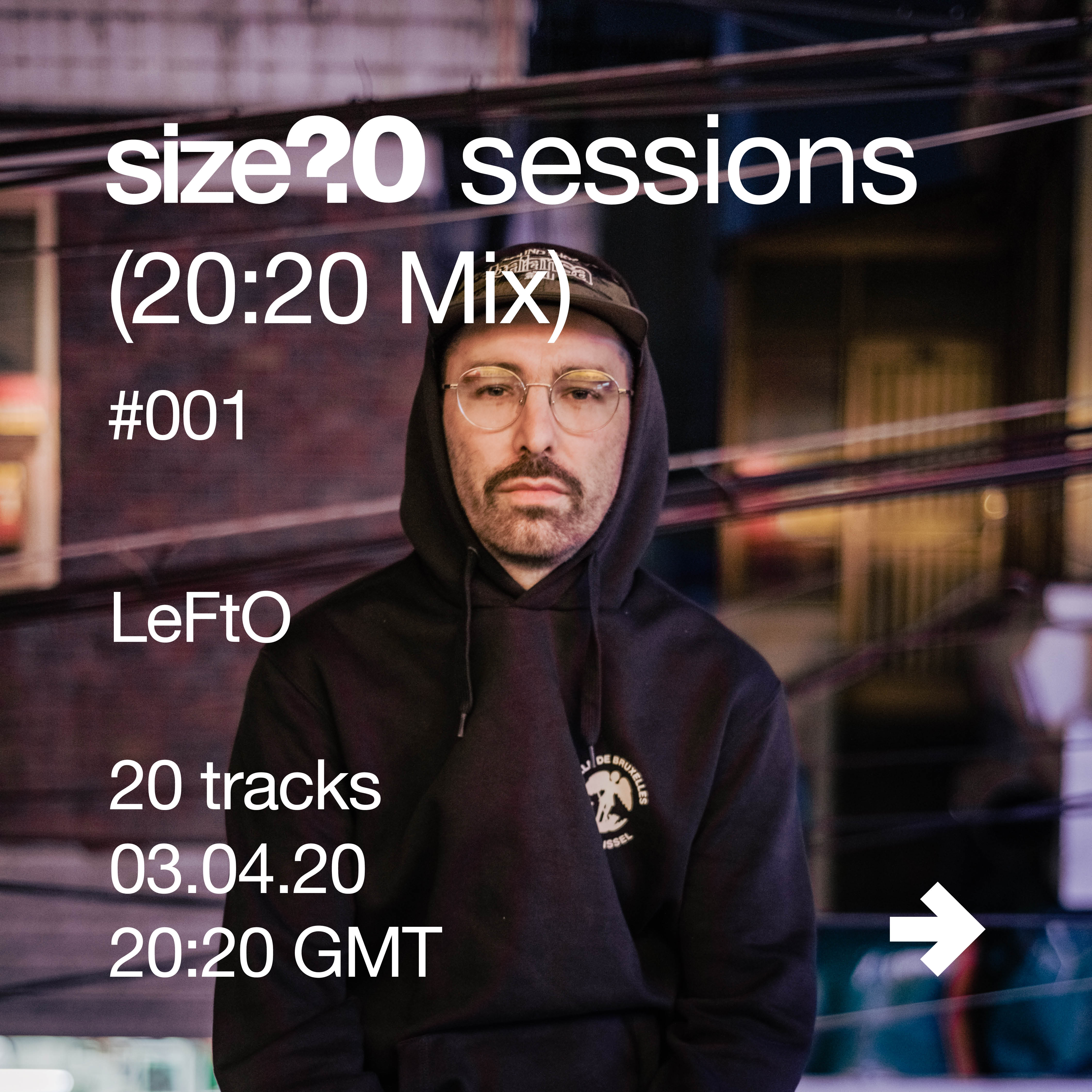 We caught up with LeFtO ahead of his size? sessions (20:20 Mix)