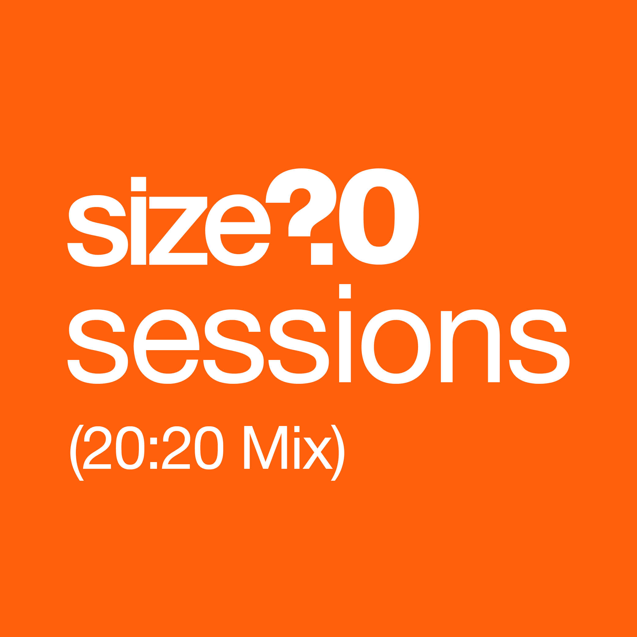 The size? sessions (20:20 Mix) hub