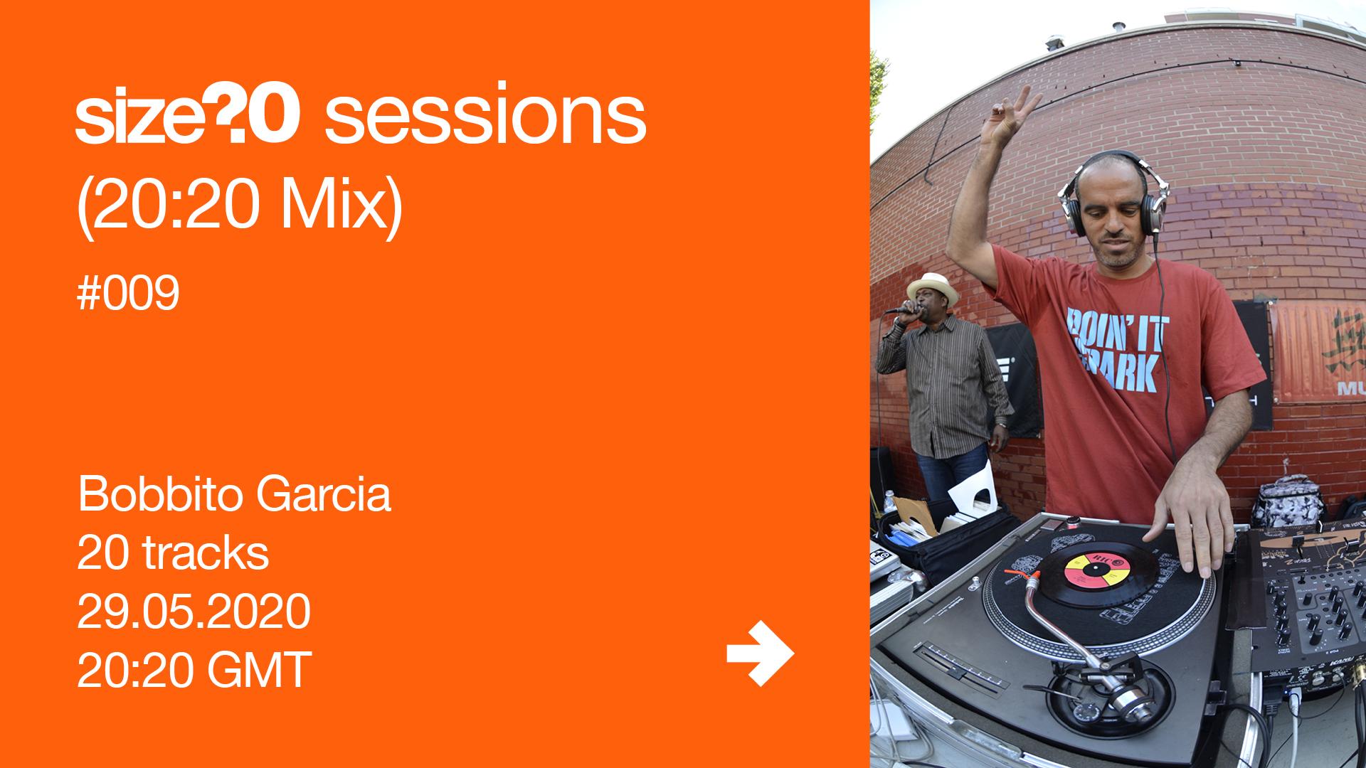 size? sessions (20:20 Mix) #009 – Bobbito Garcia