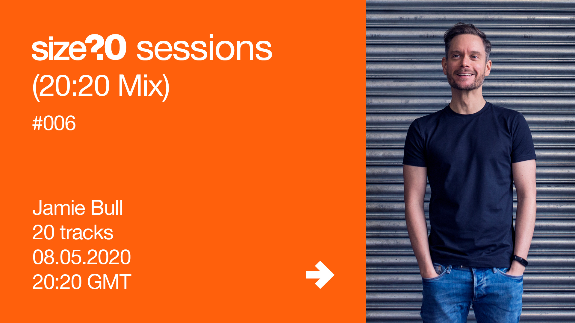 size? sessions (20:20 Mix) #006 - Jamie Bull