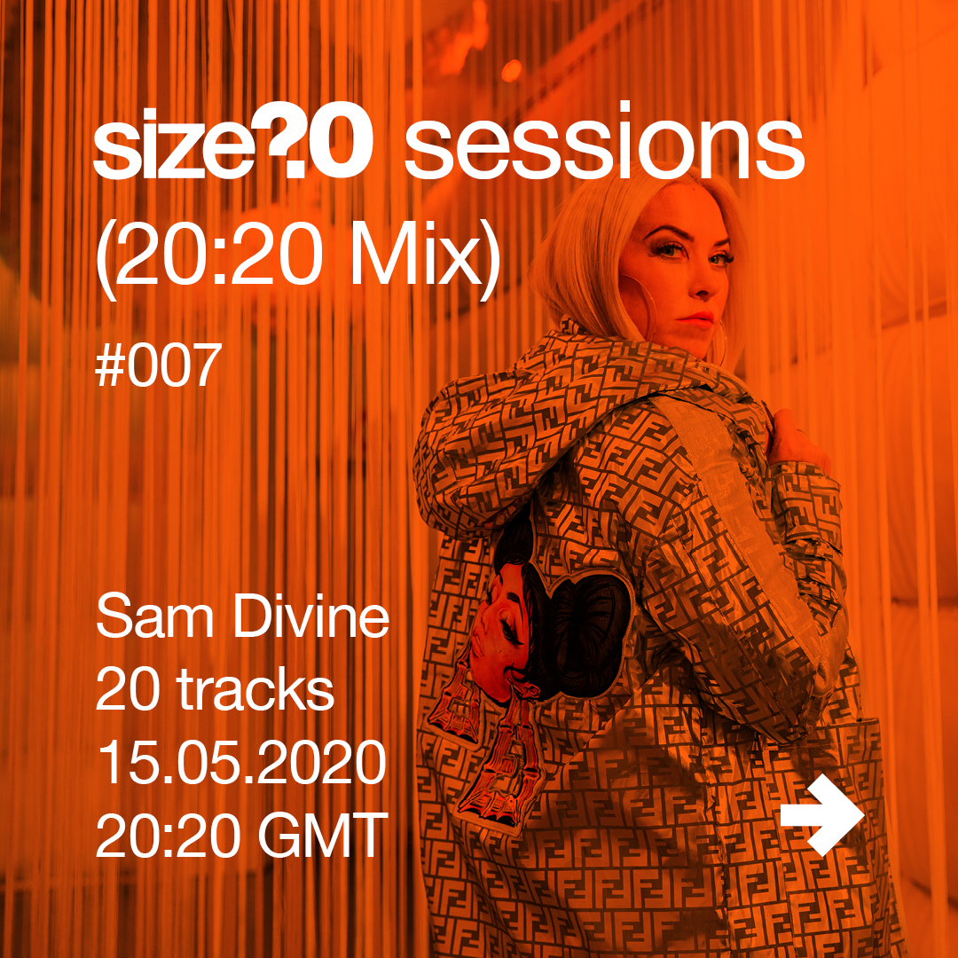 size? sessions (20:20 Mix) - Sam Divine 15.05.20