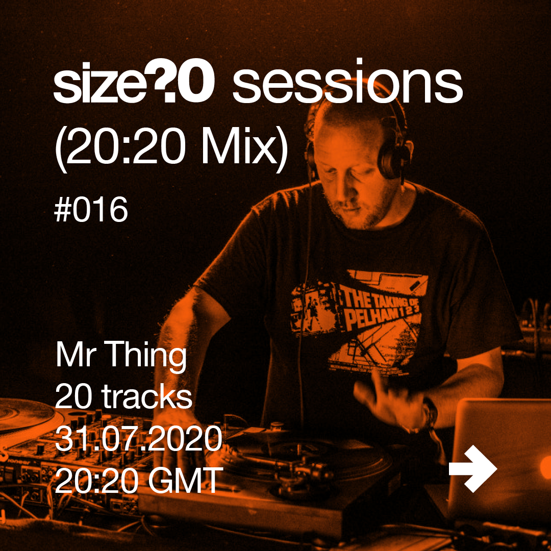 size? sessions (20:20 Mix) - Mr Thing - #016