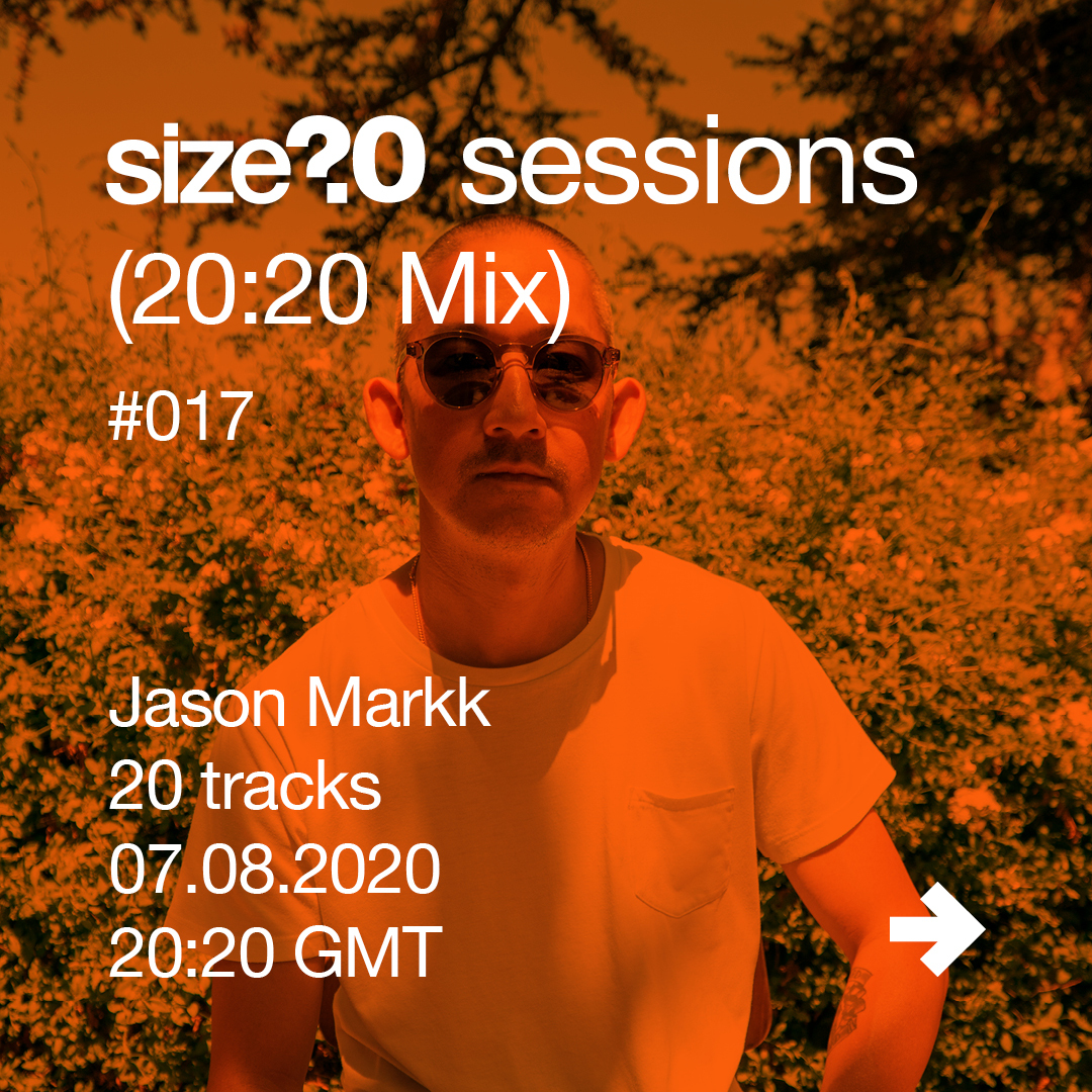 Get to know Jason Markk a little better ahead of his size? sessions (20:20 Mix)