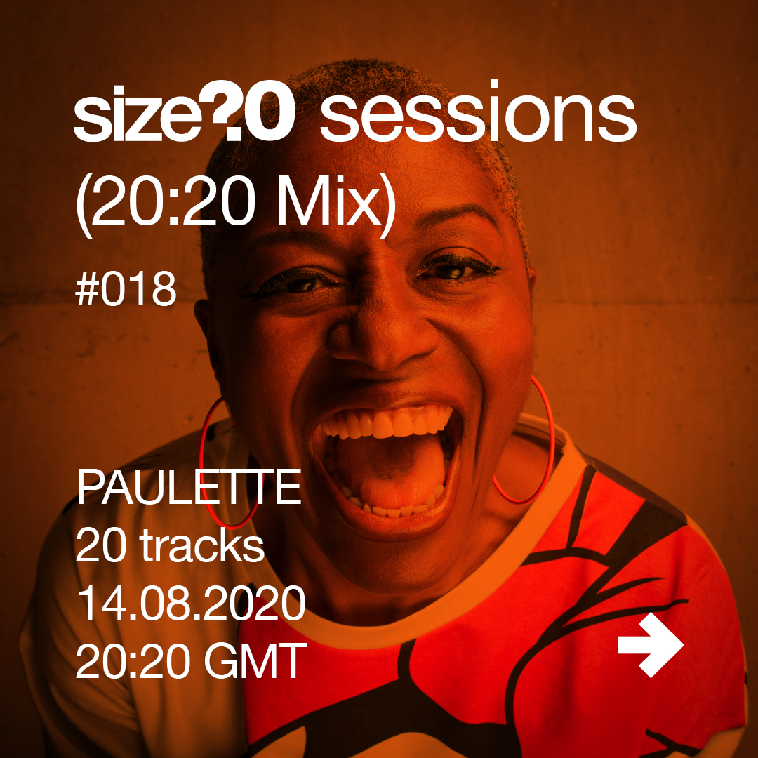 size? sessions (20:20 Mix) #018 DJ Paulette