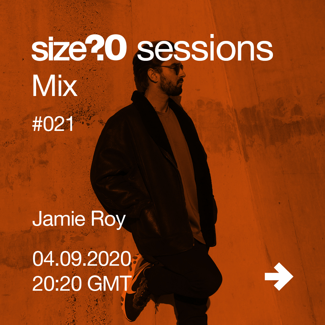 size? sessions Mix #021 - Jamie Roy