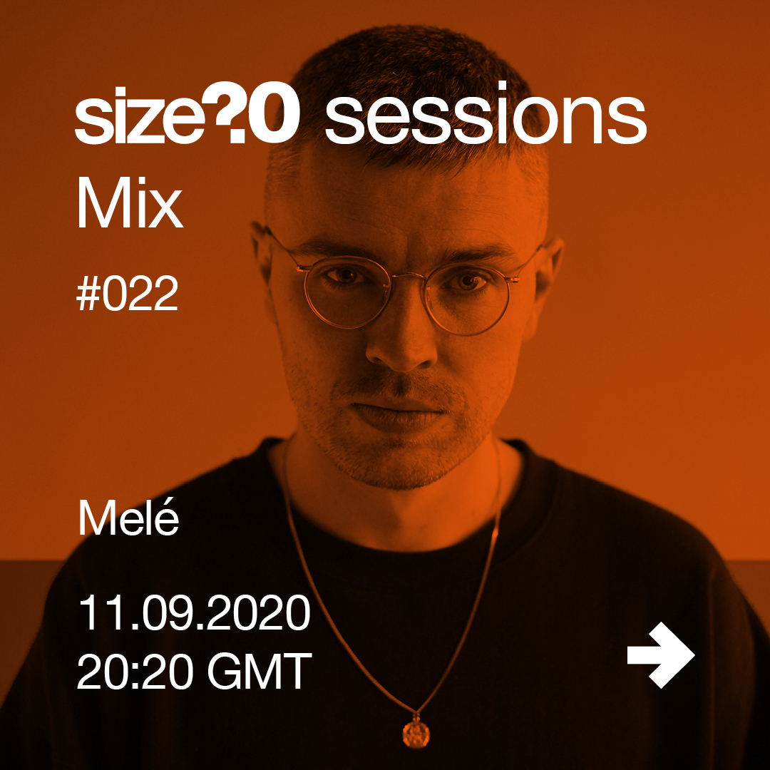 size? sessions (20:20 Mix) - Mele - #022