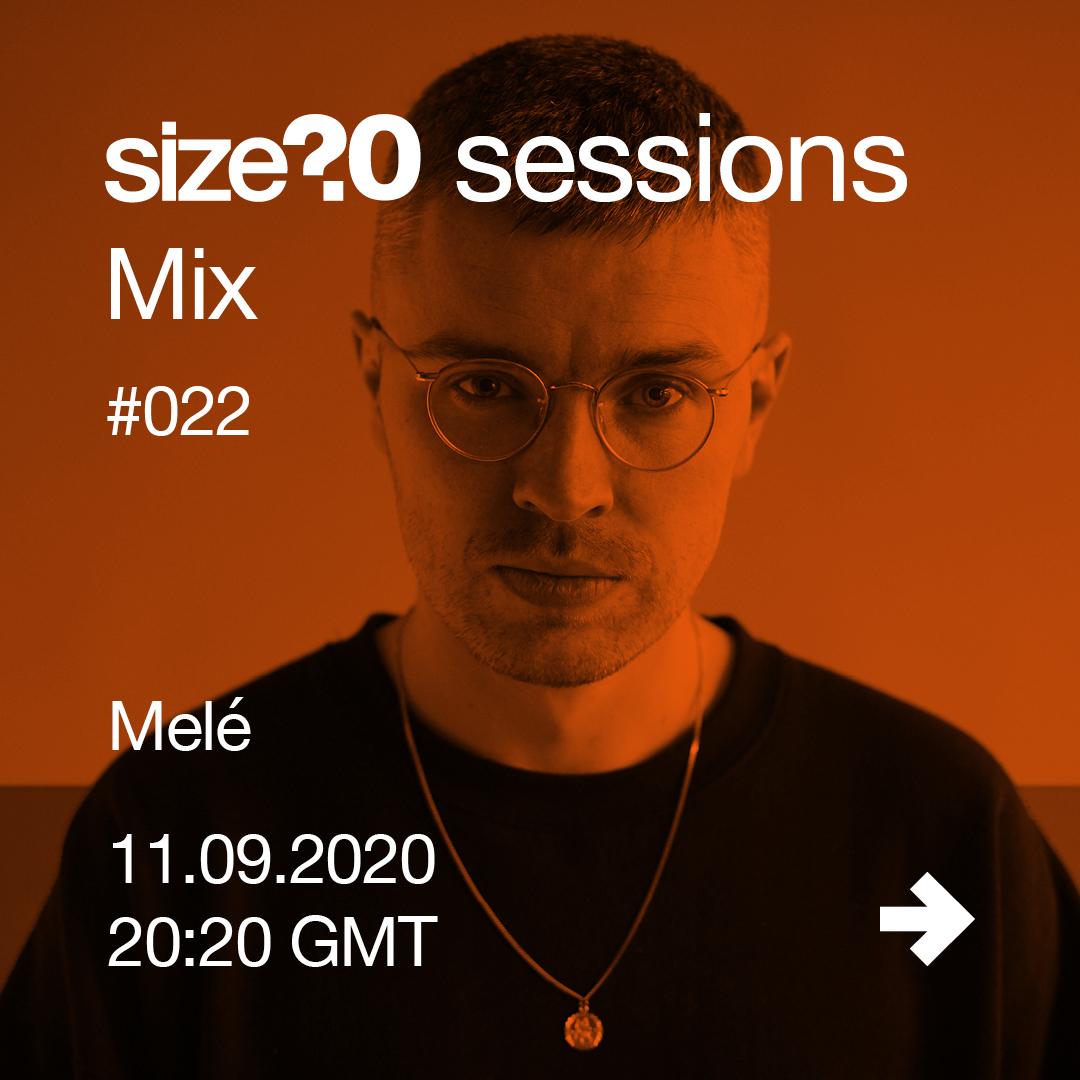 Melé size? sessions Mix #022